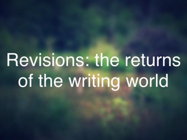 Revisions: the returns of the writing world